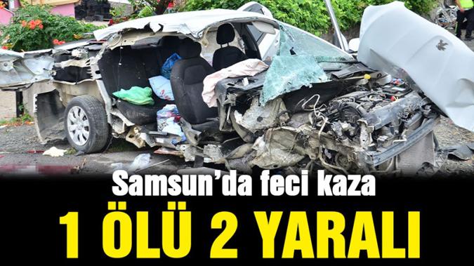 Samsun da Feci Kaza Aynı Aileden 1 Ölü 2 Yaralı