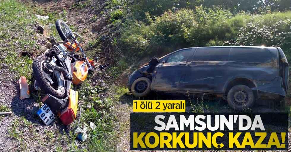 Samsun'da korkunç kaza: 1 ölü, 2 yaralı