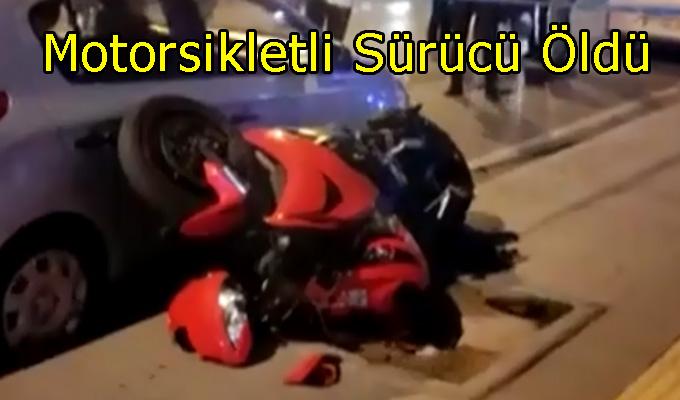 Kaldırıma çarpıp savrulan motosikletin sürücüsü hayatını kaybetti