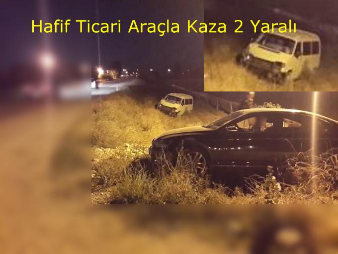 Hafif ticari araçla otomobil Çarpıştı:2 Yaralı