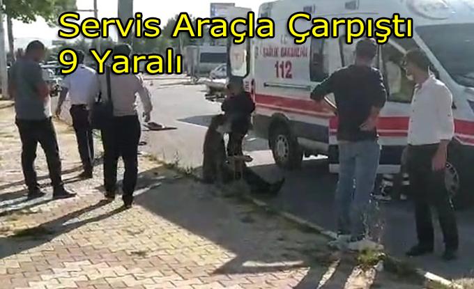 Servis Minibüsü Otomobille çarpıştı:9 Yaralı