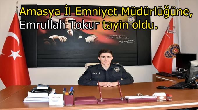 İl Emniyet Müdürlüğüne Emrullah Tokur tayin oldu.