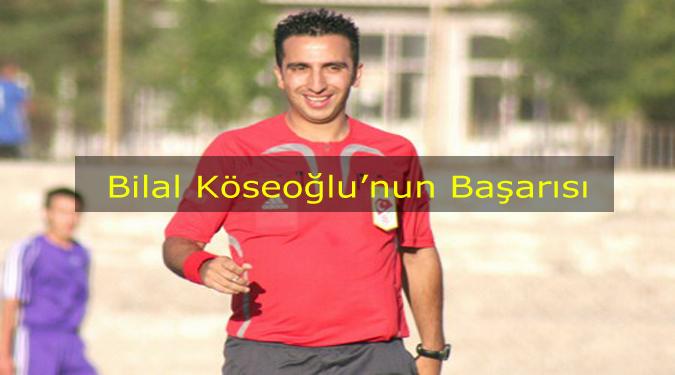 Futbol Hakemi Bilal Köseoğlu'nun başarısı