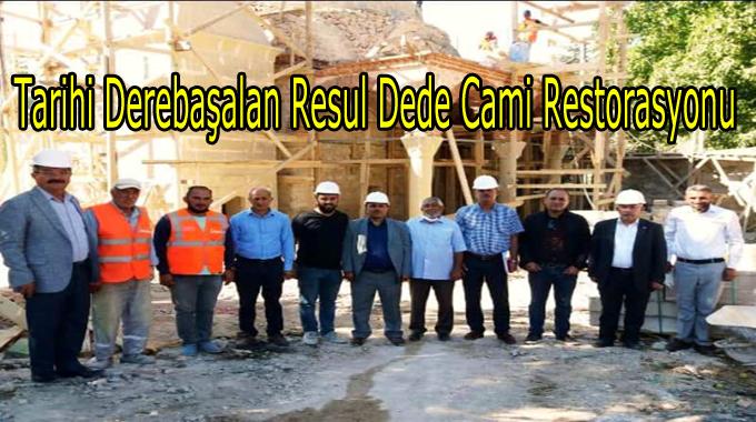 Tarihi Derebaşalan Resul Dede Cami Restorasyonu Devam Ediyor.