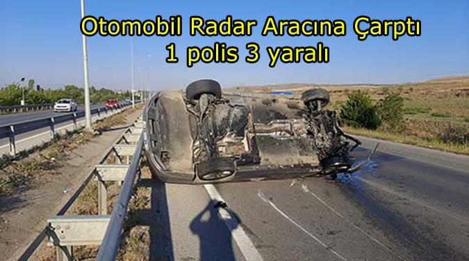 Radar Aracına Çarptı:  1'i polis 3 yaralı