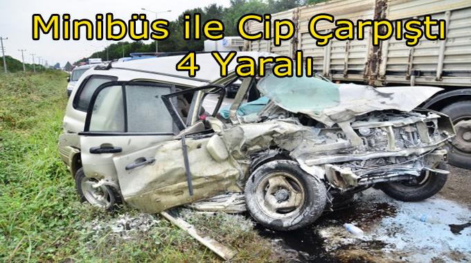 Cip ile minibüs kafa kafaya çarpıştı: 4 yaralı