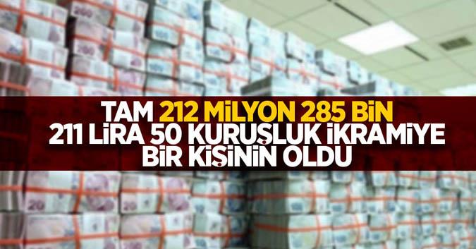 Tam 212 milyon 285 bin 211 lira 50 kuruşluk ikramiye bir kişinin oldu