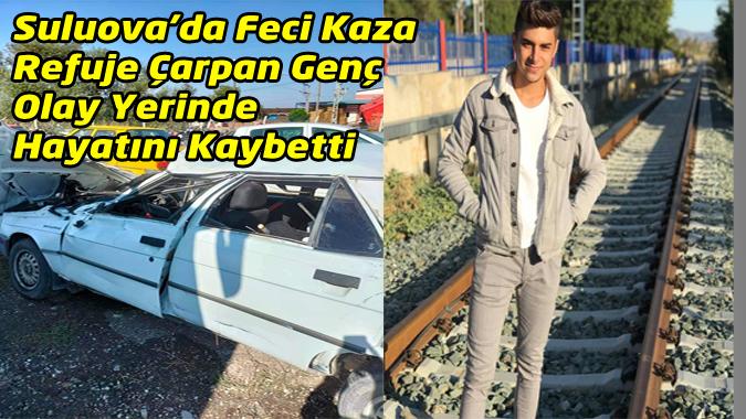 Refüje Çarpan 20 yaşındaki Genç Hayatını Kaybetti