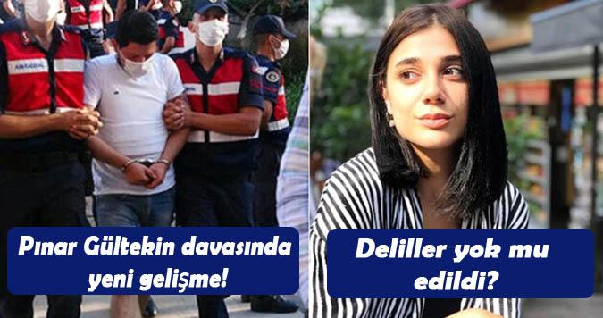 Pınar Gültekin davasında yeni gelişme! Deliller yok mu edildi?