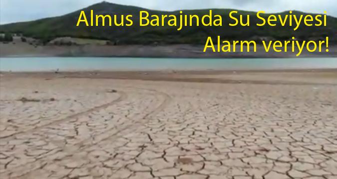 Almus Barajında su seviyesi alarm veriyor