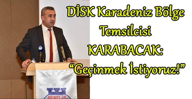 DİSK Karadeniz Bölge Temsilcisi KARABACAK:
