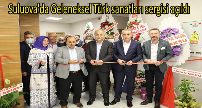 Suluova'da Geleneksel Türk sanatları sergisi açıldı