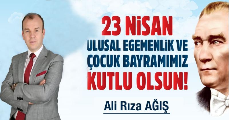 Ali Rıza Ağış - 23 Nisan Ulusal Egemenlik ve Çocuk Bayramı Kutlaması