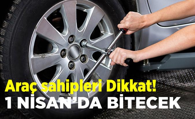 Araç sahipleri Dikkat! 1 nisan'da bitecek