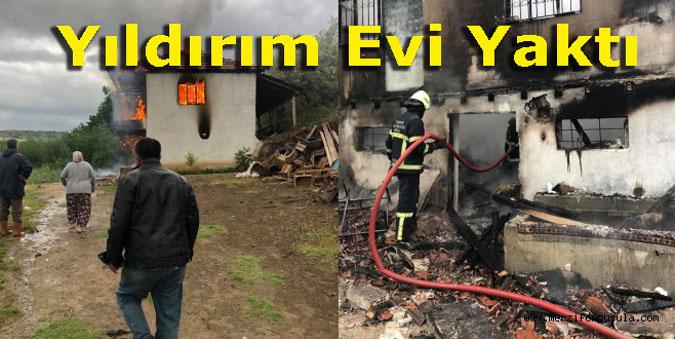 Çaybaşı köyünde düşen yıldırım sonucu bir ev yanarak küle döndü