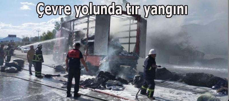 Çevre yolunda tır yangını