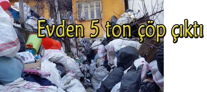 Evden 5 ton çöp çıktı