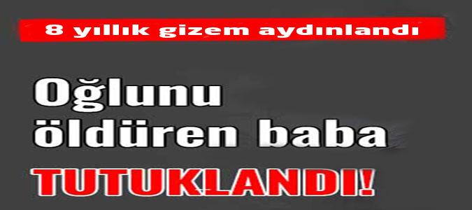 Kayıp Ahmet'i, Babası Baltayla Öldürüp Gömmüş