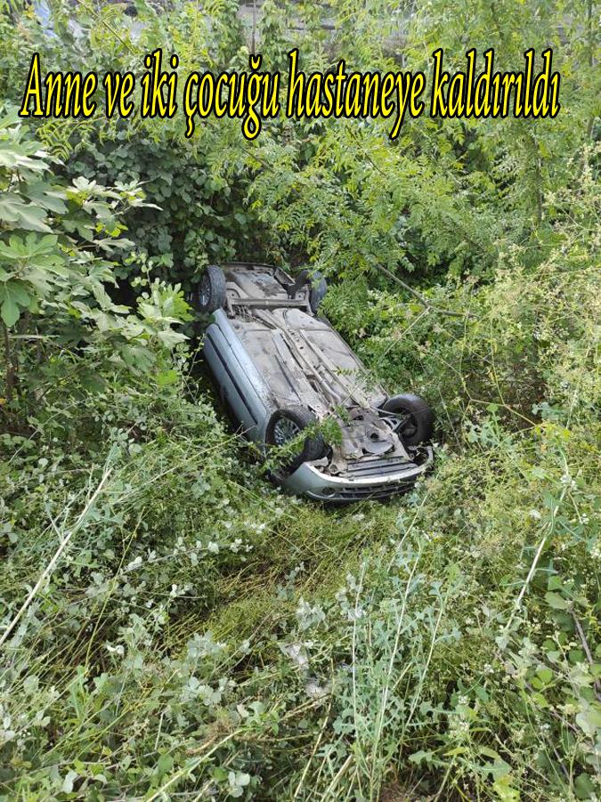 Otomobilin devrilmesi sonucu aynı aileden 3 kişi yaralandı