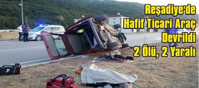 Reşadiye'de Hafif Ticari Araç Devrildi 2 Ölü, 2 Yaralı