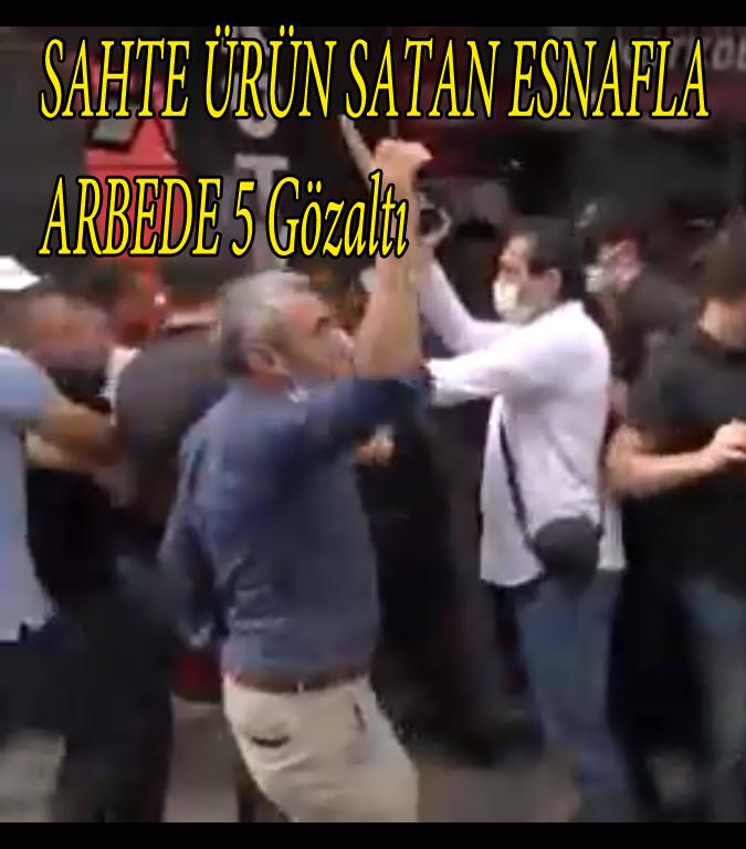 Sahte Ürün Satan Esnafla Arbede 5 Gözaltı