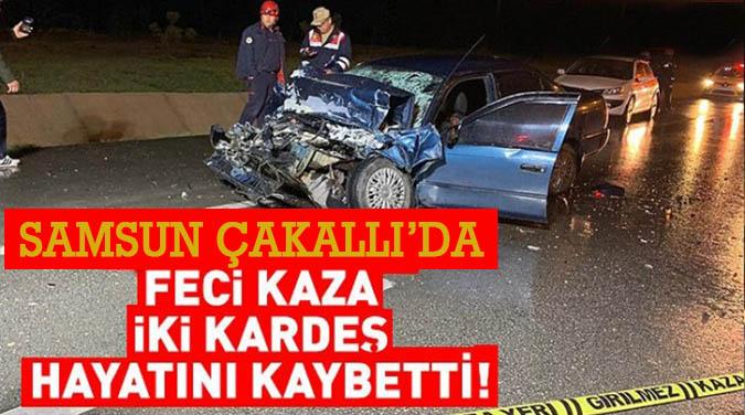 Samsun Çakallı'da feci kaza: 2 ölü, 1 yaralı