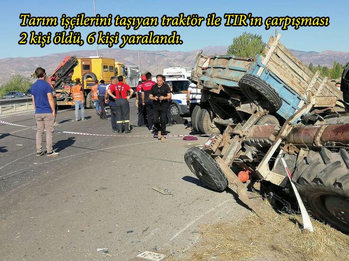 Tarım işçilerini taşıyan traktör ile TIR çarpıştı: 2 ölü 6 yaralı