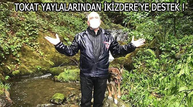 TOKAT YAYLALARINDAN İKİZDERE'YE DESTEK!