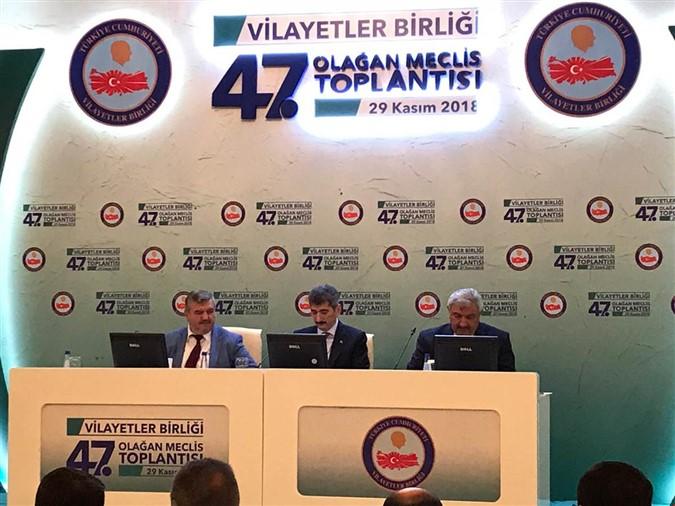 VİLAYETLER BİRLİĞİ 47.OLAĞAN GENEL MECLİS TOPLANTISI YAPILDI