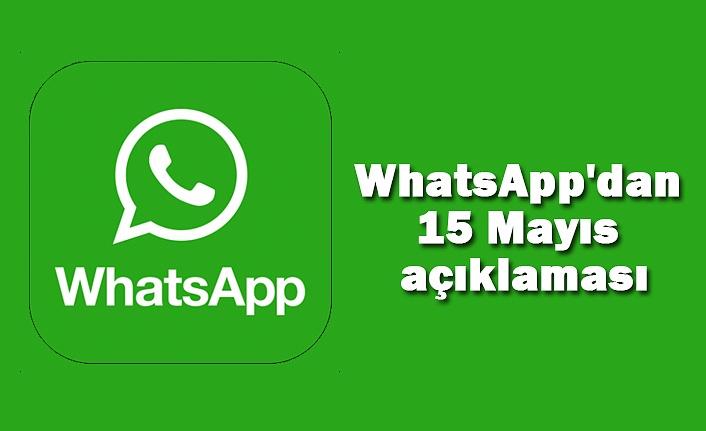 WhatsApp'dan 15 Mayıs açıklaması