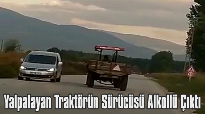 Yalpalayan Traktörün Sürücüsü Alkollü Çıktı