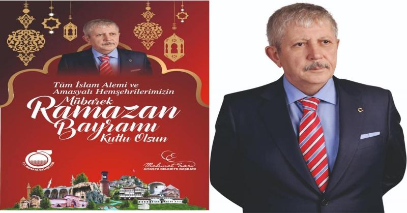 Amasya Belediye Başkanı Mehmet Sarı, Ramazan Bayramı Nedeniyle Bir Kutlama Mesajı Yayımladı