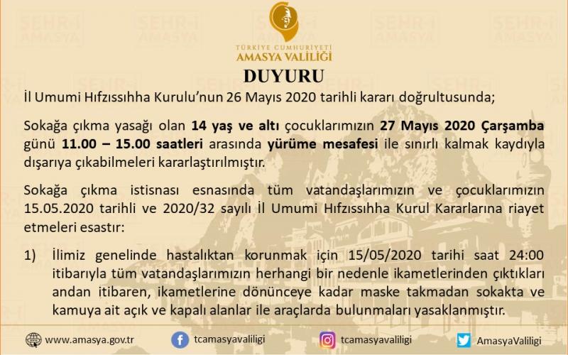 Amasya Valiliği'nden Duyuru; '14 yaş ve altı çocuklarımız 27 Mayıs 2020 Çarşamba 11.00-15.00 saatleri arasında sokağa çıkabileceklerdir'