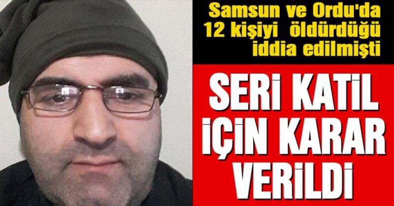 Samsun ve Ordu'da Seri katil Zanlısı İçin Karar Verildi